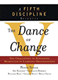The Dance of Change: The Challenges of Sustaining Momentum in Learning Organizations (A Fifth Discipline Resource) (English Edition)