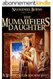 The MummifierŽs Daughter - A Novel in Ancient Egypt (The Mummifier's Daughter Series Book 1) (English Edition)