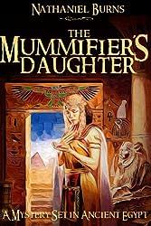 The Mummifier´s Daughter - A Novel in Ancient Egypt (The Mummifier's Daughter Series Book 1) (English Edition)