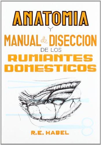 Descargar Libro Anatomía y manual de disección de los rumiantes domésticos de Robert E. Habel