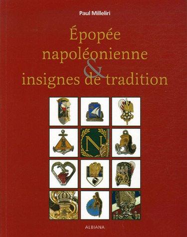 Epopée napoléonienne & insignes de traditions par Paul Milleliri