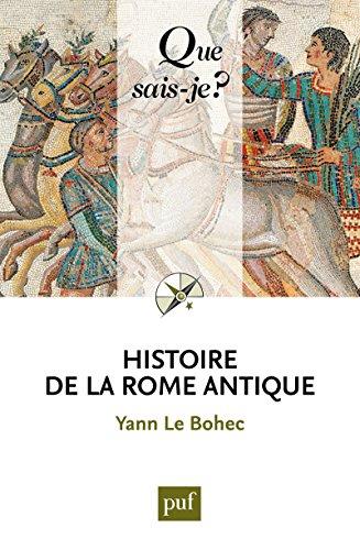 Histoire de la Rome antique: « Que sais-je ? » n° 3955
