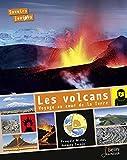 Les volcans, voyage au coeur de la terre
