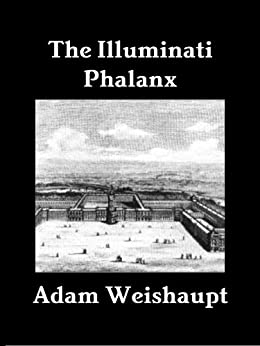 The Illuminati Phalanx (The Illuminati Series Book 5) by [Weishaupt, Adam]