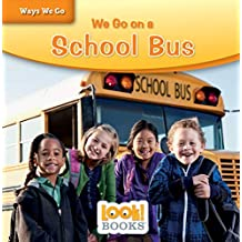 We Go on a School Bus (Ways We Go (LOOK! Books ™)) (English Edition)