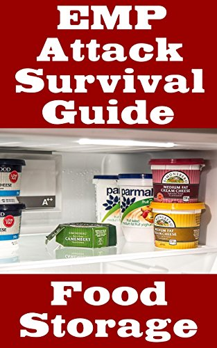 PDF Gratis EMP Attack Survival Guide: Food Storage: The Ultimate Beginner's Guide On How Develop A Food Survival Plan and Store Food To Help You Survive An EMP Attack