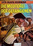 DER ROTE KORSAR Hardcover, Meuterei der Gefangenen