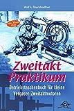 Zweitakt-Praktikum Betriebstaschenbuch für kleine Zweitakt-Otto-Motoren: Altes Wissen 1944