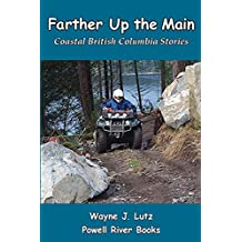 Farther Up the Main: Coastal British Columbia Stories