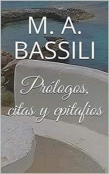 M. A. Bassili - Prólogos, citas y epitafios