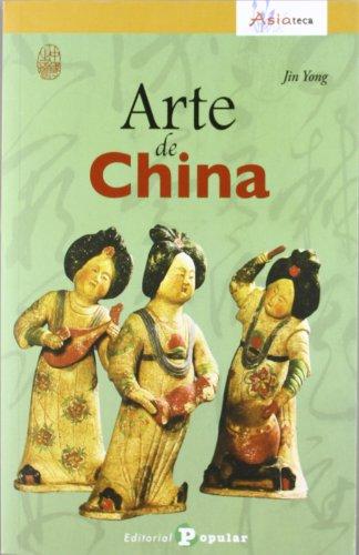 Arte de China (Asiateca / Serie Viajes a China)