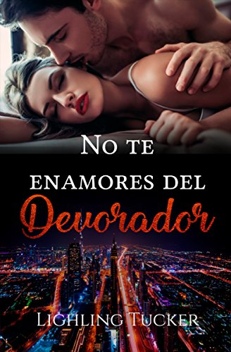 No te enamores del Devorador (Spanish Edition)
