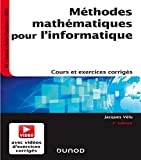 Méthodes mathématiques pour l'informatique - 5e éd. - Cours et exercices corrigés...