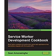 Service Worker Development Cookbook