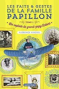 Les faits et gestes de la famille Papillon, tome 1 : Les exploits de grand-papy Robert par Florence Hinckel