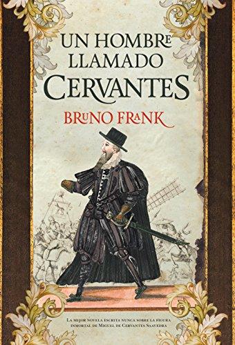 Descargar Libro Libro Hombre Llamado Cervantes, Un (Novela histórica) de Bruno Frank