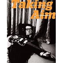 Taking Aim: Rock and Roll Photographs Selected by Graham Nash