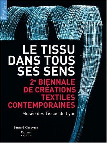 Le Tissu dans tous ses sens : 2e biennale de textiles contemporains