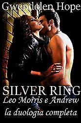 SILVER RING  Leo Morris e Andrew : la duologia completa