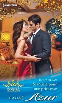 Scandale pour une princesse : Saga La couronne de Santina, vol. 1 par [Jordan, Penny]