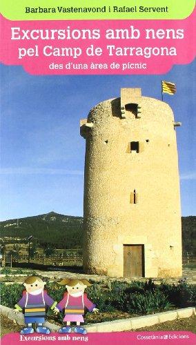 Excursions amb nens pel Camp de Tarragona: des d'una àrea de pícnic (Excursions amb nens des d'una àrea de pícnic)