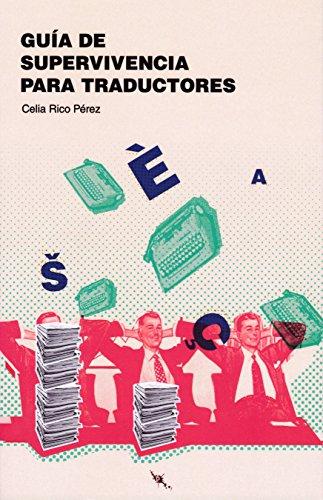 Guía de supervivencia para traductores (Tinta Roja) por Celia Rico Pérez