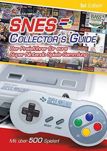 SNES Collector´s Guide 1st Edition - Der Preisführer für eure Super Nintendo Spiele-Sammlung - mit über 500 Spielen!