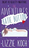 The Adventures of Katie Button by Lizzie Koch