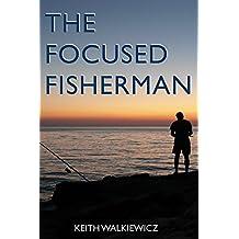 The Focused Fisherman (English Edition)