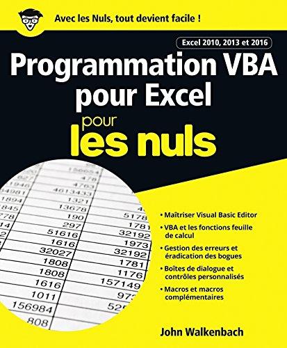 Programmation VBA pour Excel 2010, 2013 et 2016 pour les Nuls grand format par John WALKENBACH