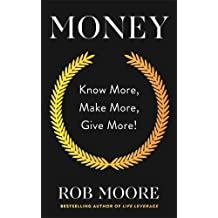 Money: Know More, Make More, Give More!