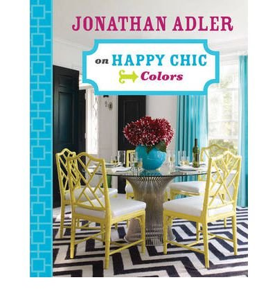 -jonathan-adler-on-happy-chic-colors-by-adler-jonathan-author-feb-2011-hardback-jonathan-adler-on-ha