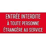 Entrée interdite à toute personne étrangère au service - Autocollant Vinyl Waterproof - L.200 x H.100 mm