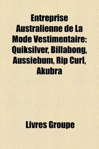 entreprise-australienne-de-la-mode-vestimentaire-quiksilver-billabong-aussiebum-rip-curl-akubra