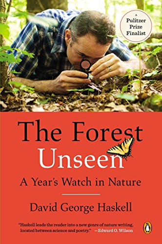 The Forest Unseen: A Year's Watch in Nature por David George Haskell