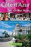 Côte d'Azur – Zeit für das Beste: Highlights – Geheimtipps – Wohlfühladressen