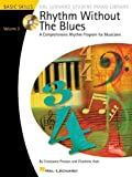 Rhythm Without the Blues - Volume 3: A Comprehensive Rhythm Program for Musicians by Constance Preston (2009-08-01)