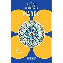 Maroc : Le petit guide des usages et coutumes