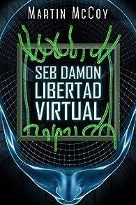 Seb Damon. Libertad virtual par Martin McCoy