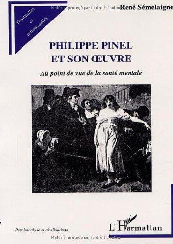 Philippe pinel et son oeuvre. au point de vue de la sante mentale par René Semelaigne