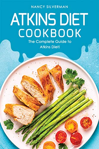Atkins Diet Cookbook: The Complete Guide to Atkins Diet! (English Edition) (Diabetes Snack-bars)