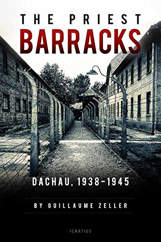 The Priest Barracks: Dachau 1938-1945