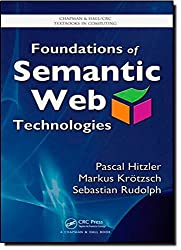 Foundations of Semantic Web Technologies (Chapman & Hall/CRC Textbooks in Computing) by Pascal Hitzler (2009-08-06)