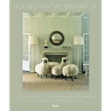 The Houses That We Dreamt of: The Interiors of Delphine and Reed Krakoff