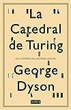 Computadoras Y Softwares Best Deals - La catedral de Turing: Los orígenes del universo digital