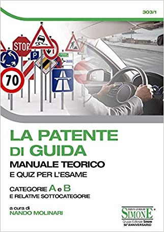#10: La patente di guida. Manuale teorico e quiz per l'esame. Categorie A e B e relative sottocategorie