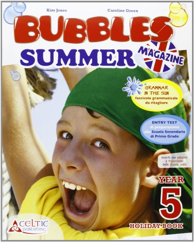 Bubbles summer magazine. Con CD Audio. Per la Scuola elementare: 5