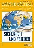 Internationale Politik: Sicherheit und Frieden: Wochenschau Sek. I, Nr. 4-5/2014 (Wochenschau für politische Erziehung, Sozial- und Gemeinschaftskunde. Sekundarstufe I)