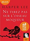 Ne tirez pas sur l'oiseau moqueur - Livre audio 1 CD MP3 by Harper Lee (2015-10-14) - Audiolib - 14/10/2015