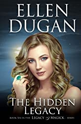 The Hidden Legacy: Volume 6 (Legacy Of Magick Series)